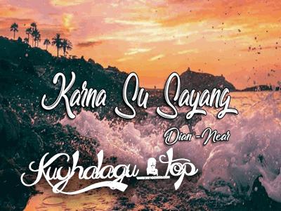 near - karna su sayang ft Dian Sorowea official lyric video mp4