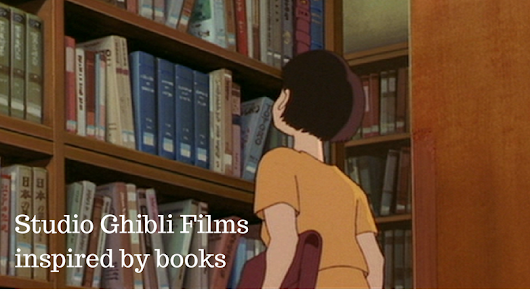 The Books which Inspired Studio Ghibli Films | All My Pretty Books