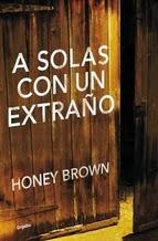 http://lecturasmaite.blogspot.com.es/2013/05/a-solas-con-un-extrano-de-honey-brown.html