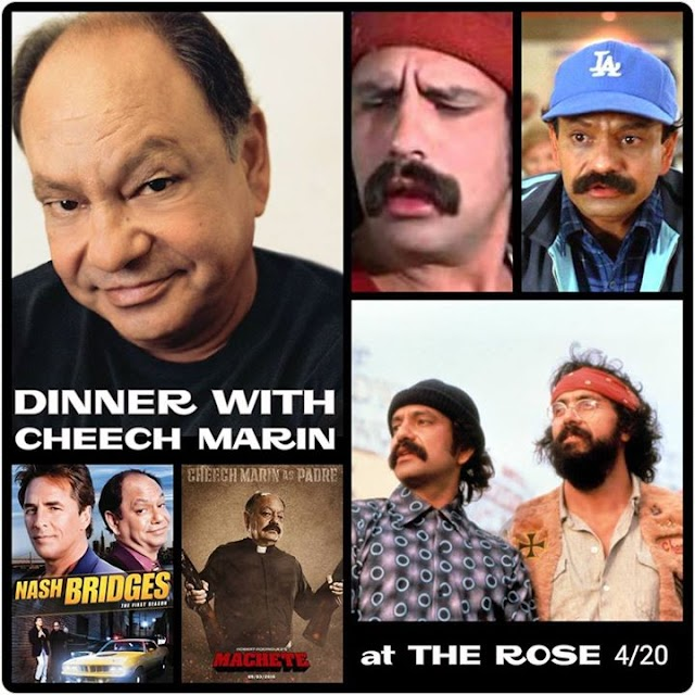 EVENT: Dinner with Cheech Marin @ The Rose 4/20/17