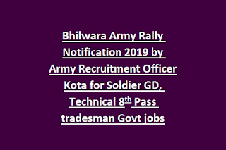 Bhilwara Army Rally Notification 2019 by Army Recruitment Officer Kota for Soldier GD, Technical 8th Pass tradesman Govt jobs