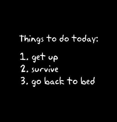 things to do today - Funny Inspirational Quotes about life