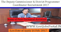 The Deputy Commissioner& District Programmer Coordinator Recruitment 2017 –Block Technical Assistant