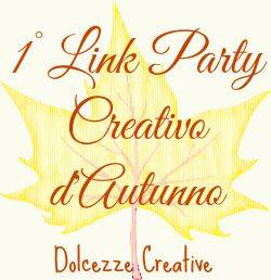 1° Linky Party Creativo d'Autunno by www.dolcezzecreative.blogspot.it