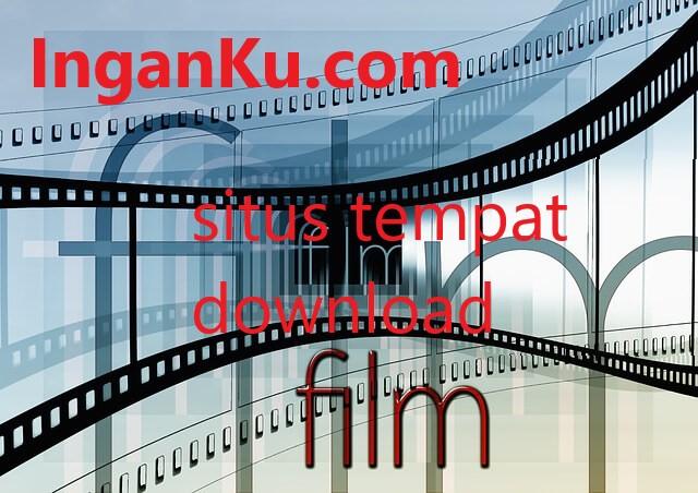 8 Situs Tempat Download Film Indonesia Terbaru, Terlengkap, Terpercaya, Gratis