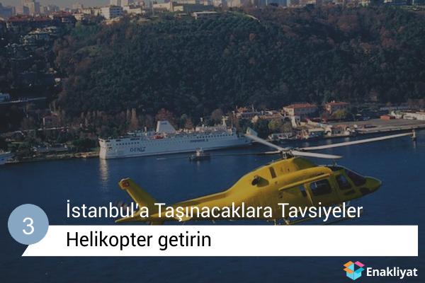 Helikopter getirin