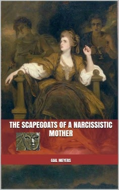 The Scapegoats of a Narcissistic Mother by Gail Meyers book cover