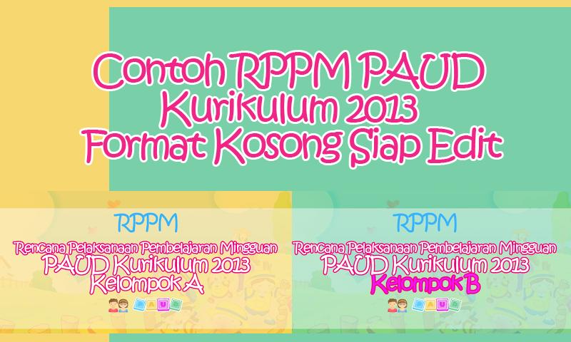 Contoh RPPM PAUD Kurikulum 2013 Format Kosong Siap Edit