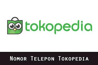 Nomor Telepon Call Center Tokopedia Terbaru