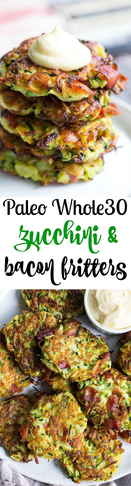 Bacon Zucchini Fritters {Paleo, Whole30} #Bacon #Zucchini #Fritters #Paleo #Whole30 #DESSERTS #HEALTHYFOOD #EASY_RECIPES #DINNER #LAUCH #DELICIOUS #EASY #HOLIDAYS #RECIPE #SPECIAL_DIET #WORLD_CUISINE #CAKE #GRILL #APPETIZERS #HEALTHY_RECIPES #DRINKS #COOKING_METHOD #ITALIAN_RECIPES #MEAT #VEGAN_RECIPES #COOKIES #PASTA #FRUIT #SALAD #SOUP_APPETIZERS #NON_ALCOHOLIC_DRINKS #MEAL_PLANNING #VEGETABLES #SOUP #PASTRY #CHOCOLATE #DAIRY #ALCOHOLIC_DRINKS #BULGUR_SALAD #BAKING #SNACKS #BEEF_RECIPES #MEAT_APPETIZERS #MEXICAN_RECIPES #BREAD #ASIAN_RECIPES #SEAFOOD_APPETIZERS #MUFFINS #BREAKFAST_AND_BRUNCH #CONDIMENTS #CUPCAKES #CHEESE #CHICKEN_RECIPES #PIE #COFFEE #NO_BAKE_DESSERTS #HEALTHY_SNACKS #SEAFOOD #GRAIN #LUNCHES_DINNERS #MEXICAN #QUICK_BREAD #LIQUOR