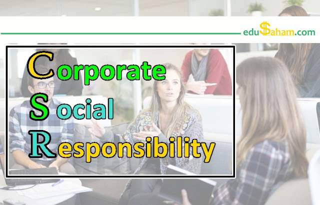 Pengertian Corporate Social Responsibility (CSR) Menurut Para Ahli