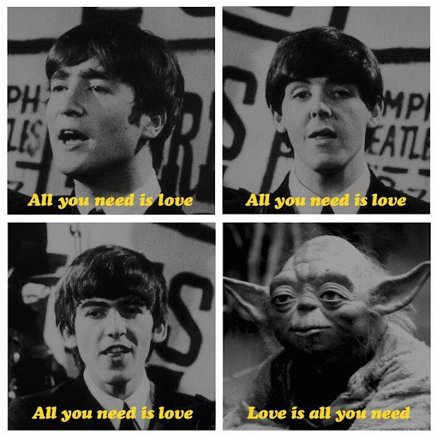 All you need is love.  Love is all you need