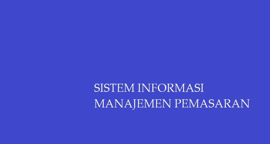 Sistem Informasi Manajemen Pemasaran Dalam Ilmu Marketing