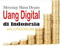 Menatap Masa Depan Uang Digital di Indonesia