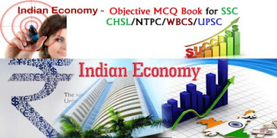 Indian Economy Objective MCQ Book for SSC CHSL/NTPC/WBCS/UPSC Etc.
