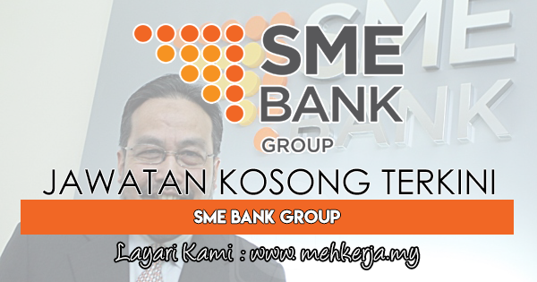 Jawatan Kosong Terkini 2018 di SME Bank