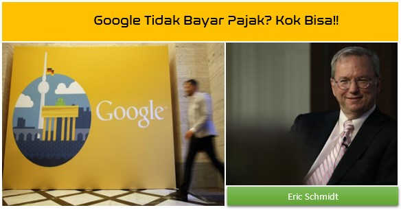 Google Tidak Bayar Pajak? Kok Bisa!!