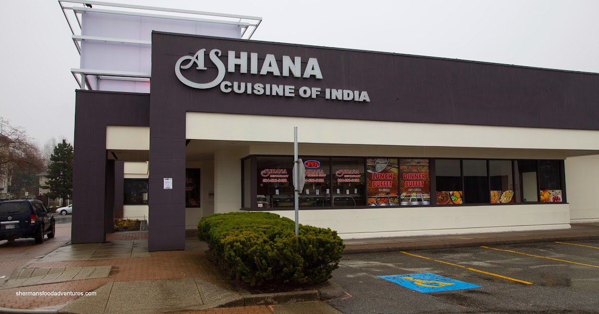 Sherman S Food Adventures Ashiana Restaurant Cuisine Of India