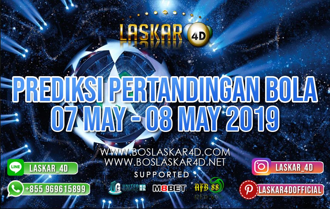 PREDIKSI PERTANDINGAN BOLA 07 MAY – 08 MAY 2019