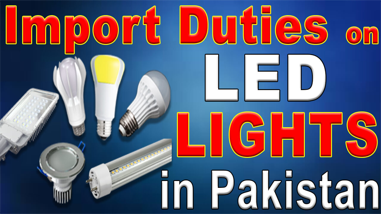 Import-Duty-on-LED-Lights-Bulb-in-Pakistan
