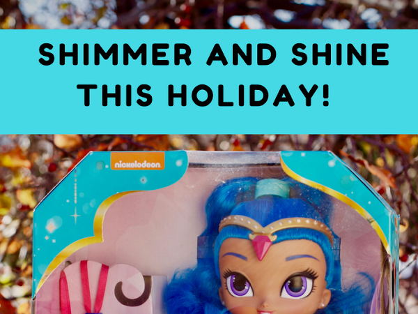 Shimmer and Shine This Holiday!