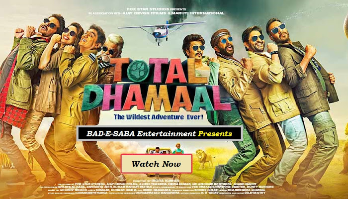 BAD-E-SABA Entertainment Presents Comedy Movie Total Dhamaal Online