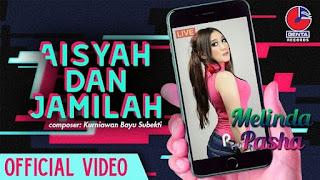 Lirik Lagu Aisyah Dan Jamilah - Melinda Pasha
