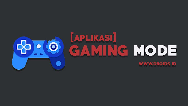 Aplikasi Gaming Mode All Android