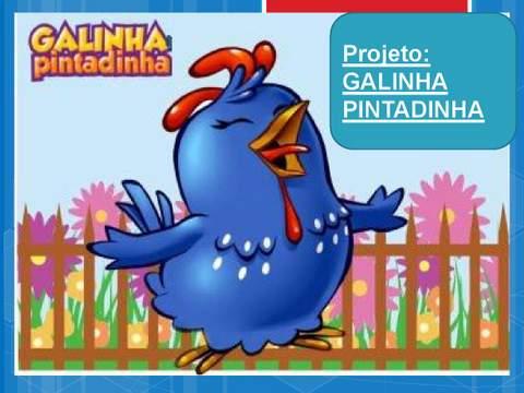 Projeto Galinha Pintadinha.