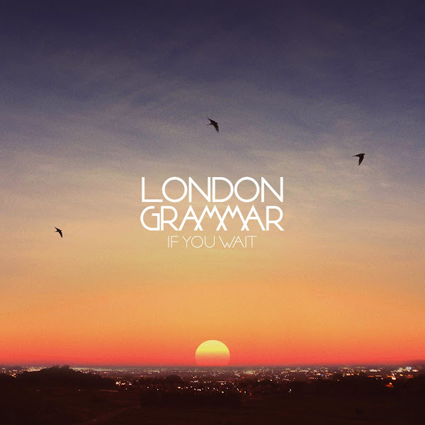 London Grammar - If You Wait - EP Cover