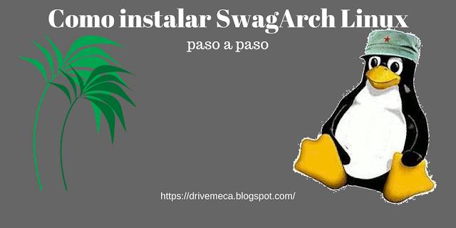 Como instalar SwagArch Linux