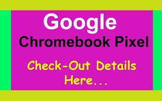 Chromebook Pixel CellMax Laptop