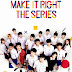 Fakta, Review,Cast,Link,and Spoiler Make It Right The Series