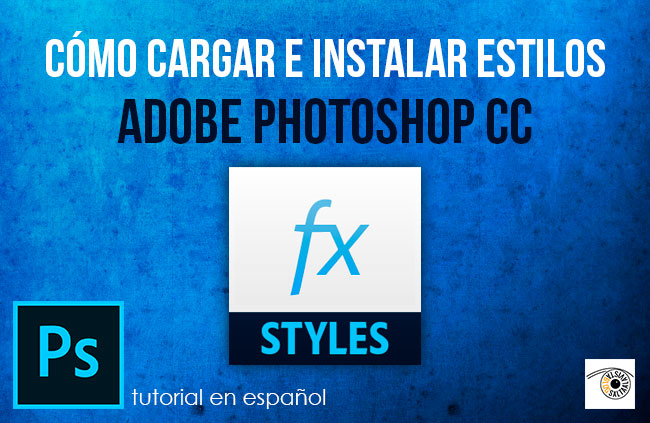 Tutorial Cómo Cargar e Instalar Estilos en Adobe Photoshop by Saltaalavista Blog