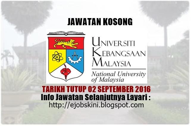 JAWATAN KOSONG DI UNIVERSITI KEBANGSAAN MALAYSIA (UKM) 2016