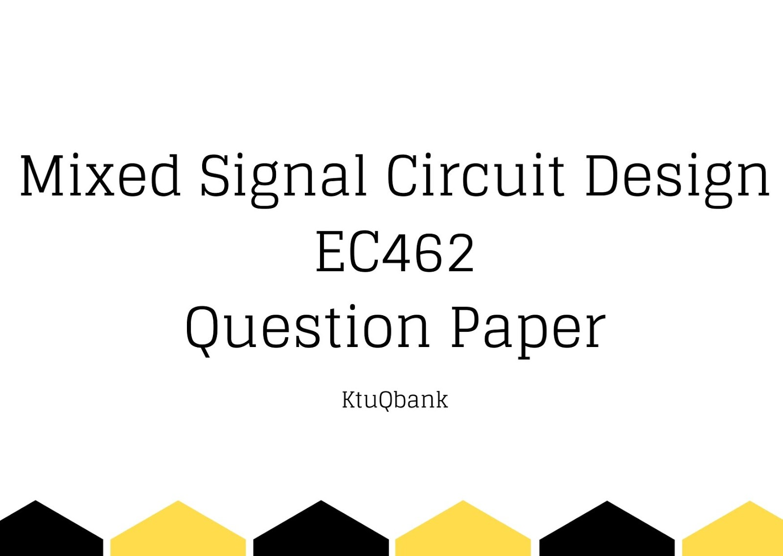 Mixed Signal Circuit Design | EC462 | Question Papers (2015 batch)