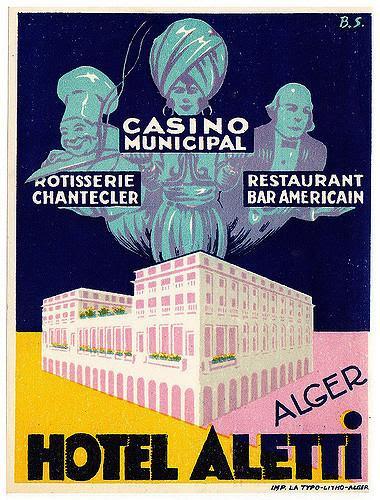 Casino Municipal, Rotisserie, Chantecler, Restaurant, Bar Americain. Hotel Aletti, Alger.