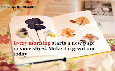 Good Morning Quotes For Friends: every morning start a new page in your story