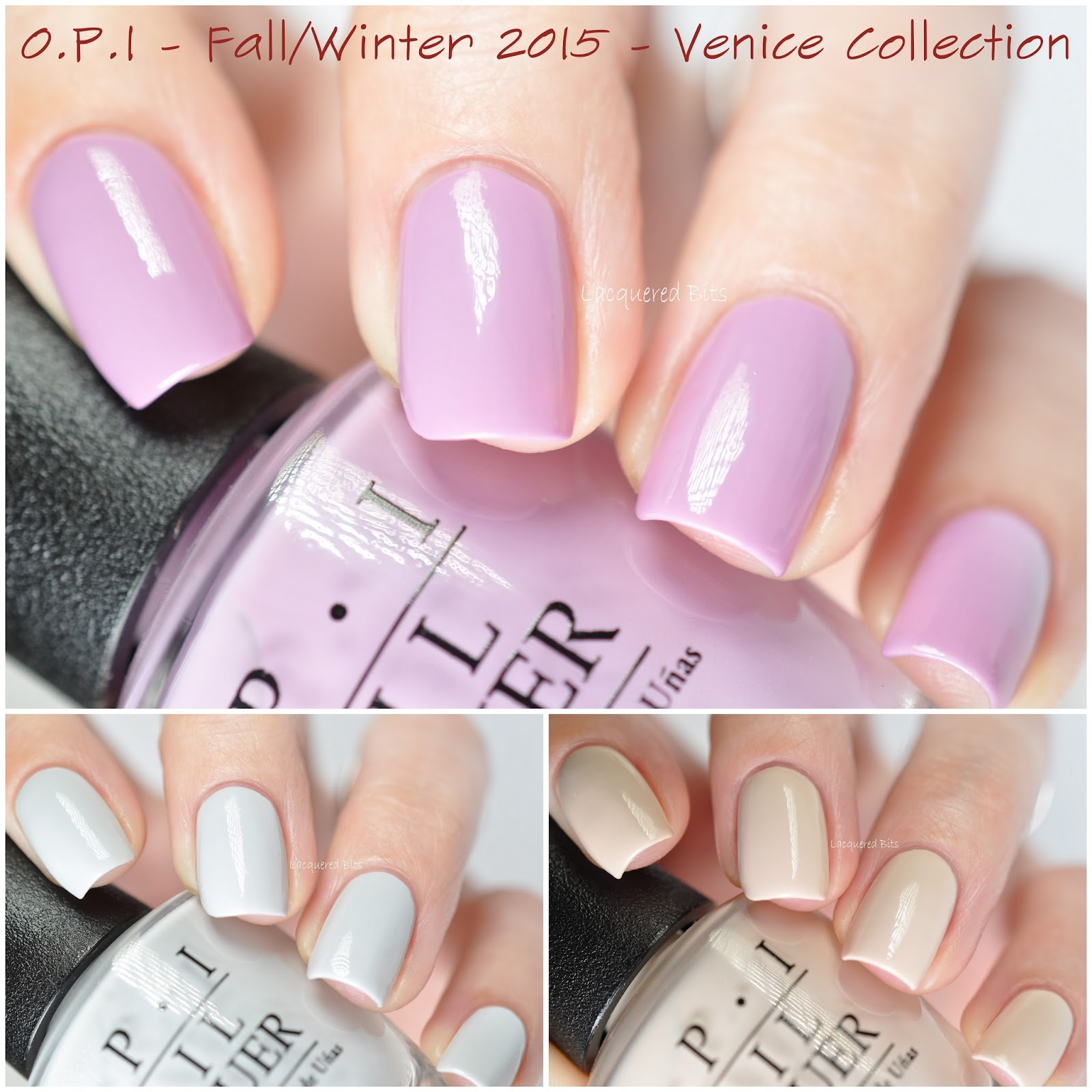 O.P.I Fall/Winter 2015 - Venice Collection - Swatches & Review - My ...