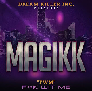 New Video: Magikk – FWM