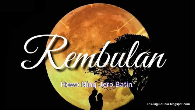 Lirik Lagu Howo Ning Jero Batin Pengen Tansah Sesanding (Rembulan)