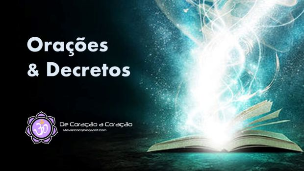 ♥ De Coração a Coração ♥  ORAÇÕES   DECRETOS 72054d05ae