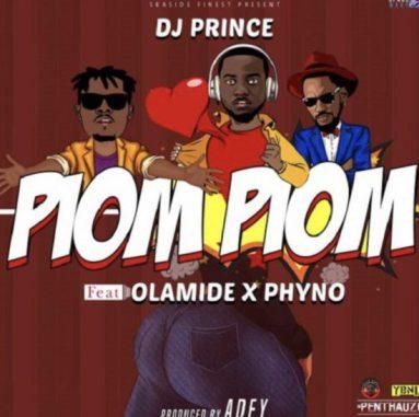 DOWNLOAD MP3 DJ Prince – Piom Piom ft. Olamide & Phyno
