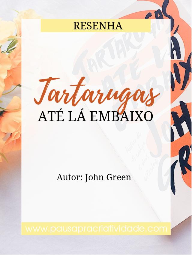 Resenha livro Tartarugas até lá embaixo John Green