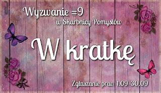 http://skarbnica-pomyslow.blogspot.com/2016/09/wyzwanie-9-w-kratke.html