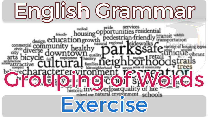 Grouping of Words Exercises - English Grammar for CSS,PCS and other tests