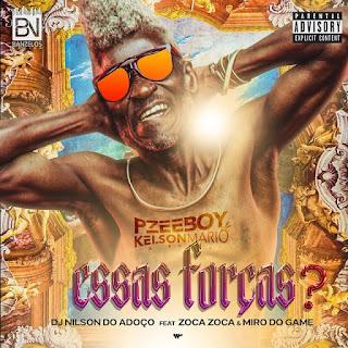 Dj Pzee Boy x Kelson Mario & Dj Nilson Do Adoço ft. Zoca Zoca & Miro Do Game - Essas Forças?