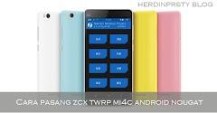 Cara Pasang Custom Recovery ZCX TWRP di Xiaomi Mi4c Nougat