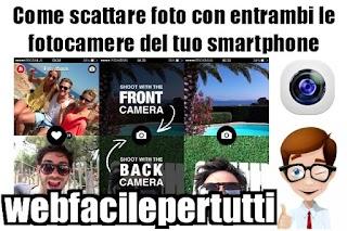 Come Scattare Foto Con Entrambi Le Fotocamere Del Tuo Smartphone