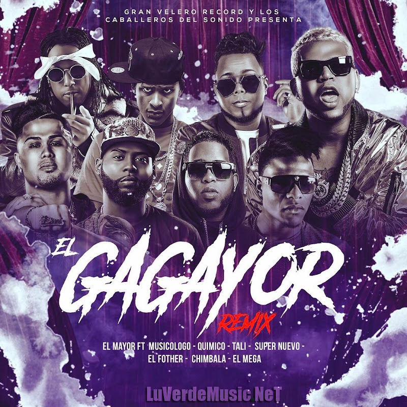 El Mayor Clasico Ft. Varios Artistas – El Gagayor (Official Remix)